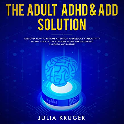 Just How Common Is Adhd Really New >> Amazon Com The Adult Adhd Add Solution Discover How To Restore