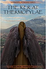 The Ker At Thermopylae (Thermopylae Bound Series Book 3) Kindle Edition