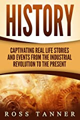 World History: Captivating Real Life Stories and Events from the Industrial Revolution to the Present (Notable Women) (English Edition) Format Kindle