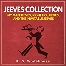 Jeeves Collection: My Man Jeeves, Right Ho, Jeeves, and the Inimitable Jeeves