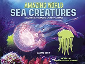 Amazing World Sea Creatures: Encounter 20 Amazing Light-Up Animals--Includes 13 Glow-In-The-Dark Stickers!
