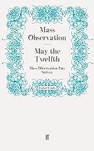 May the Twelfth: Mass Observation Day Survey (Mass Observation social surveys Book 1)