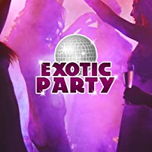 Exotic Party – Sexy Dance 69, Dancefloor, Ibiza Chill Out, Relax, Summer Hits, Chill Out 2017, Dance Party, Music at Night