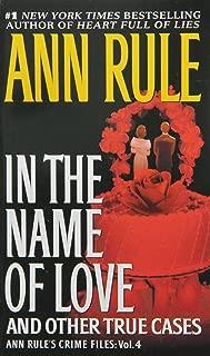 In the Name of Love: Ann Rule's Crime Files Volume 4 (4)
