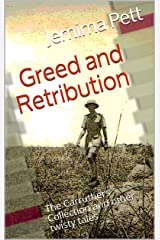 Greed and Retribution: The Carruthers Collection and other twisty tales Kindle Edition