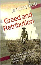 Greed and Retribution: The Carruthers Collection and other twisty tales (Unexpected Twisty Tales)