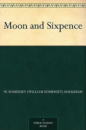 Moon and Sixpence (免费公版书) (English Edition)