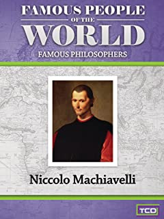 Famous People of the World - Famous Philosophers - Niccolo Machiavelli