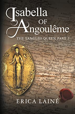 Isabella of Angoulême (The Tangled Queen Book 2)