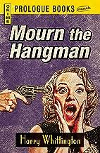 Mourn the Hangman (Prologue Crime)