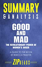 Summary & Analysis of Good and Mad: The Revolutionary Power of Women's Anger | A Guide to the Book by Rebecca Traister