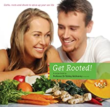 Get Rooted! - Herbs, Roots and Shoots to Spice up Your Sexlife