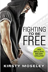 Fighting to Be Free Kindle Edition