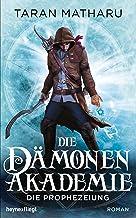 Die Dämonenakademie - Die Prophezeiung: Roman (Dämonenakademie-Serie 3) (German Edition)