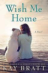 Wish Me Home Kindle Edition