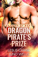 Dragon Pirate's Prize (Dragons of Mars Book 2)