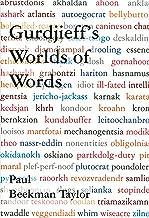GURDJIEFF'S WORLDS OF WORDS