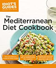 The Mediterranean Diet Cookbook: Over 200 Delicious Recipes for Better Health (Idiot's Guides)
