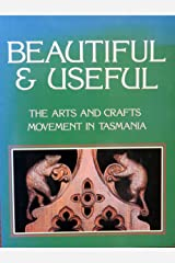 Beautiful & Useful: The Arts and Crafts Movement in Tasmania Paperback