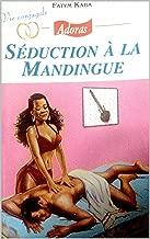Séduction à la Mandingue (French Edition)