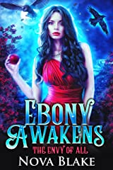 Ebony Awakens: A Fairytale Retelling (The Envy of All Book 2) Kindle Edition