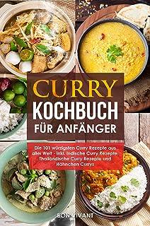 Curry Kochbuch für Anfänger - die 101 würzigsten Curry Re