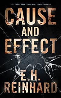 Cause and Effect (Lieutenant Kane Dedicated to Death Series Book 4)