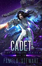 Cadet: Star Defenders Book Two: Space Opera Adventure