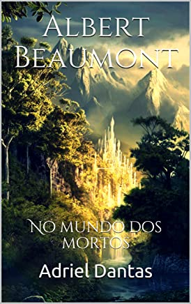 Albert Beaumont: No mundo dos mortos