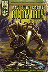 Hey, That Robot Ate My Baby Volume 1 Kindle Edition