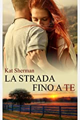 La strada fino a te (Italian Edition) Versión Kindle