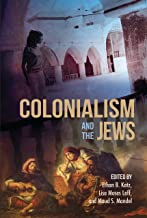 Colonialism and the Jews (The Modern Jewish Experience)