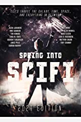 Spring Into SciFi : 2021 Edition Kindle Edition