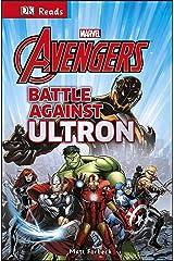 Marvel Avengers Battle Against Ultron (DK Reads Reading Alone) Kindle Edition