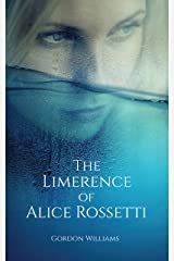 The Limerence of Alice Rossetti Kindle Edition