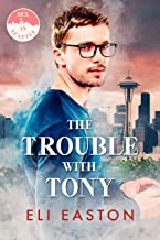 The Trouble With Tony (Sex In Seattle Book 1) (English Edition)