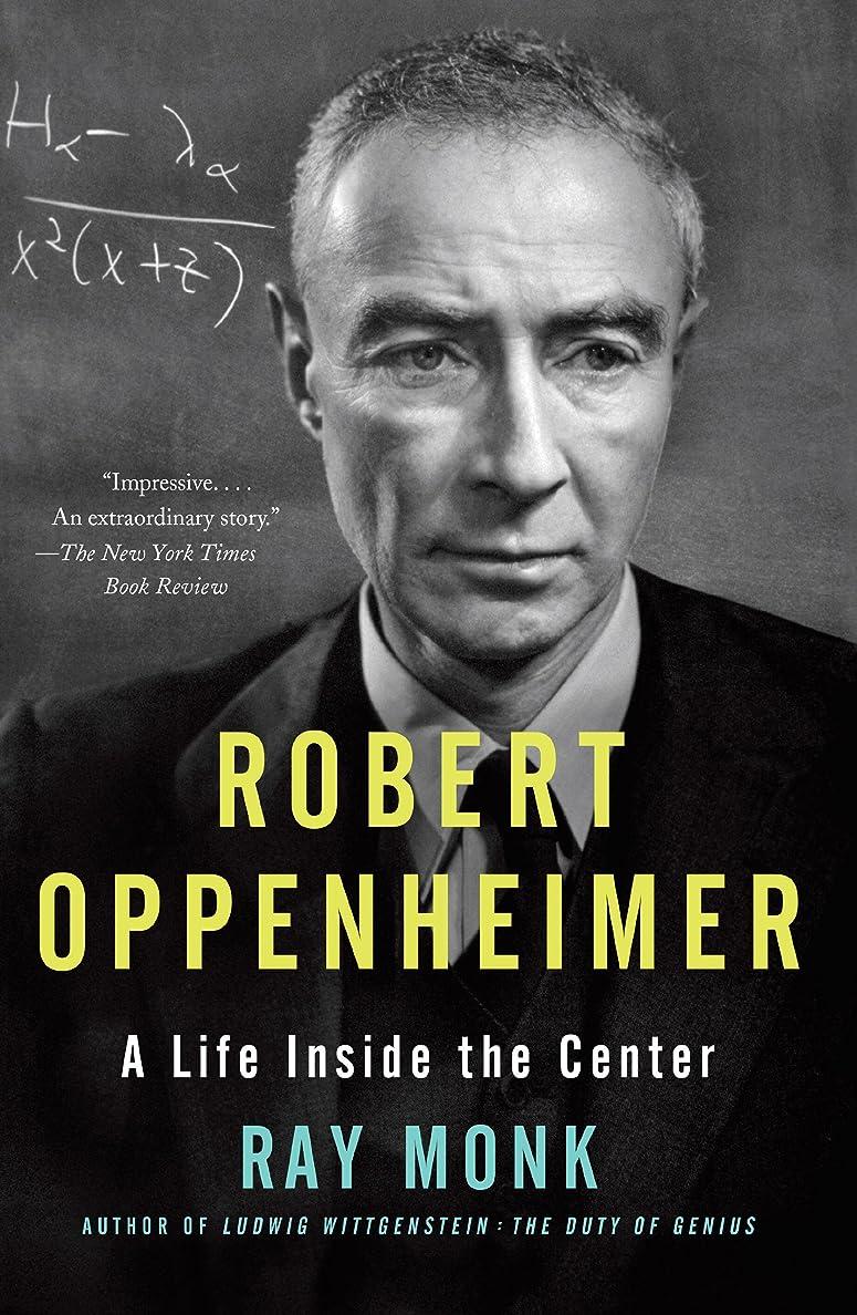 毎週列挙する隣人Robert Oppenheimer: A Life Inside the Center (English Edition)