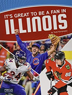 It's Great to Be a Fan in Illinois (Focus Readers: Sports Nation: Voyager Level)