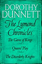 The Lymond Chronicles Box Set: Books 1 - 3: The Game of Kings, Queens' Play, The Disorderly Knights