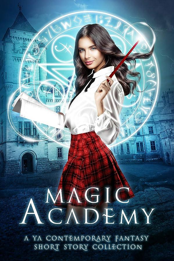 世界に死んだ不安定なホイップMagic Academy: Year One: A YA Contemporary Fantasy Short Story Collection (Supernatural School Anthologies Book 1) (English Edition)