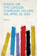 Punch, or the London Charivari, Volume 156, April 16, 1919