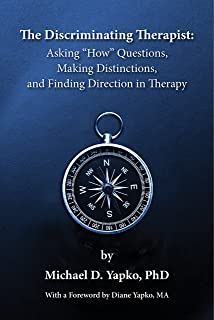 "The Discriminating Therapist: Asking ""How"" Questions, Making Distinctions, and Finding Direction in Therapy"