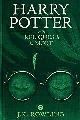 Harry Potter et les Reliques de la Mort Format Kindle