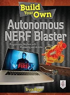 Best build your own autonomous nerf blaster Reviews
