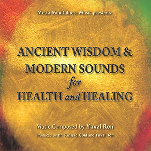 Ancient Wisdom & Modern Sounds For Health And Healing