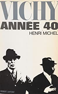 Vichy: Année 40 (French Edition)