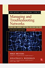 Mike Meyers' CompTIA Network+ Guide to Managing and Troubleshooting Networks Lab Manual, Fourth Edition (Exam N10-006) Kindle Edition