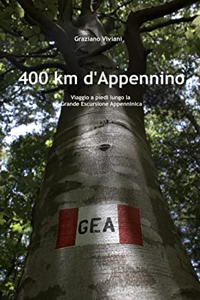 GEA 2009 - 400 km dAppennino: Viaggio a piedi lungo la Grande Escursione Appenninica