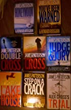 James Patterson Set of 8: Honeymoon, You've Been Warned, Cross, Double Cross, Judge and Jury, Alex Cross's Trial, The Lake House and Step on a Crack. (Honeymoon, You've Been Warned, Cross, Double Cross, Judge and Jury, Alex Cross's Trial, The Lake House and Step on a Crack.)
