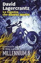 La ragazza che doveva morire: continua la saga di Stieg Larsson (Millennium Vol. 6) (Italian Edition)